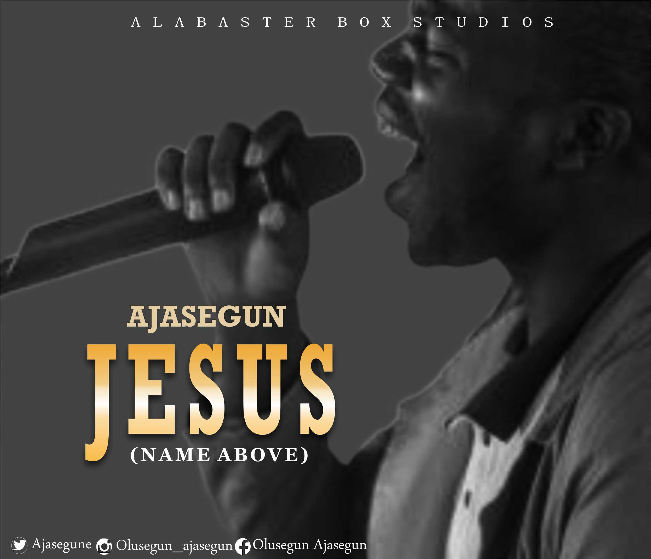 Ajasegun - Jesus (Name Above)