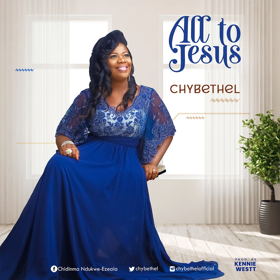 Chybethel - All to Jesus