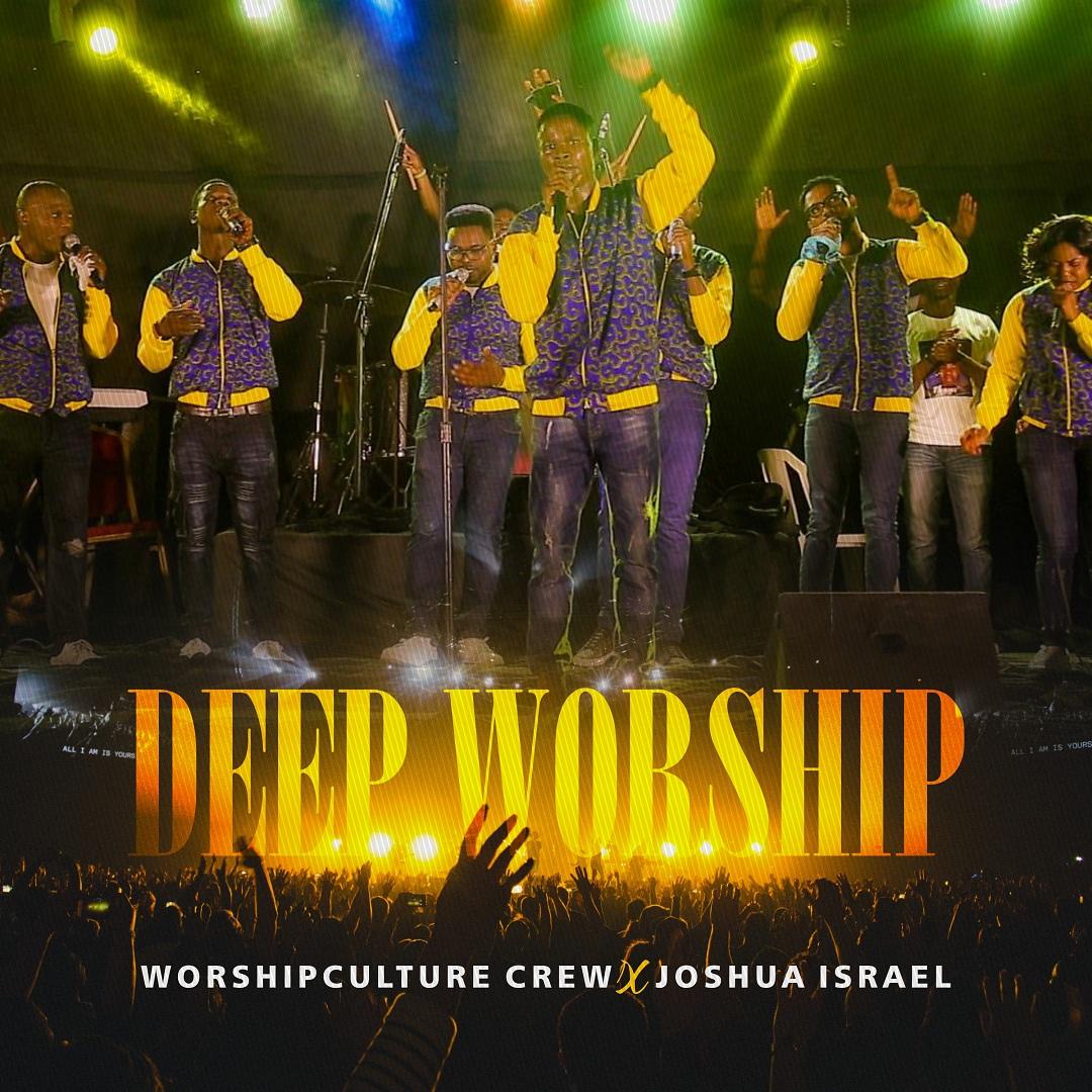 Deep Worship With Worshipculture Crew & Joshua Israel PF