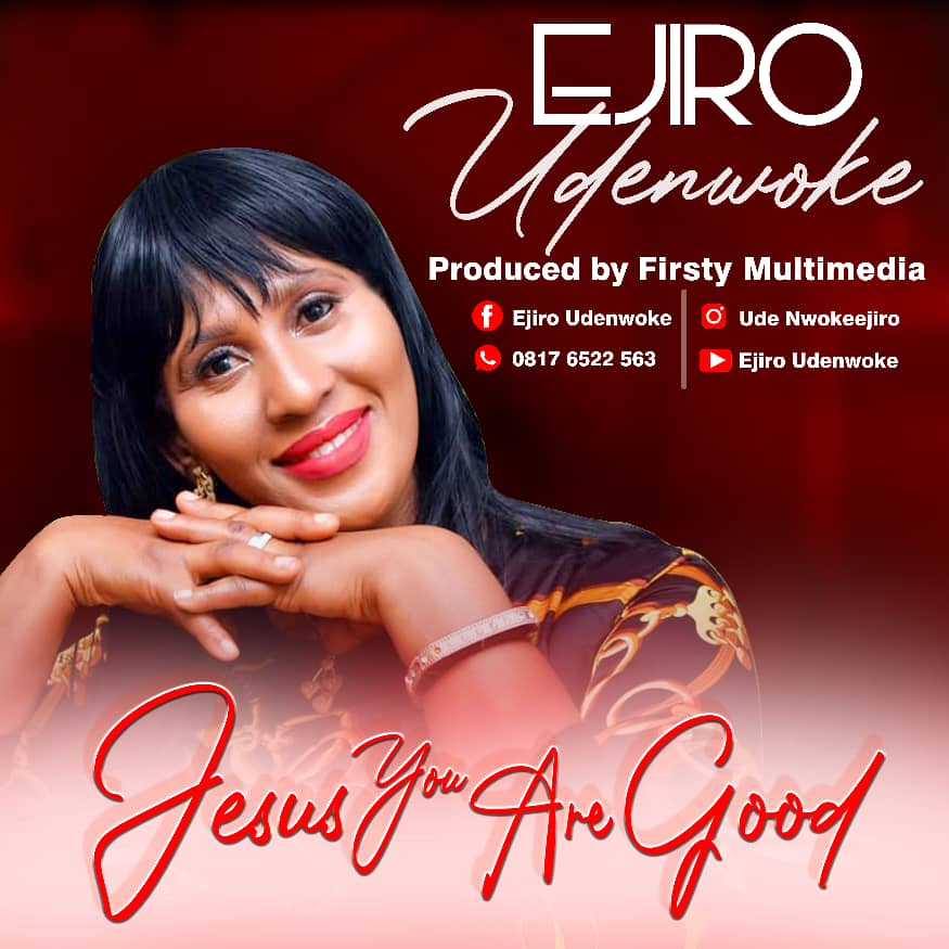 Ejiro - Jesus You Are Good