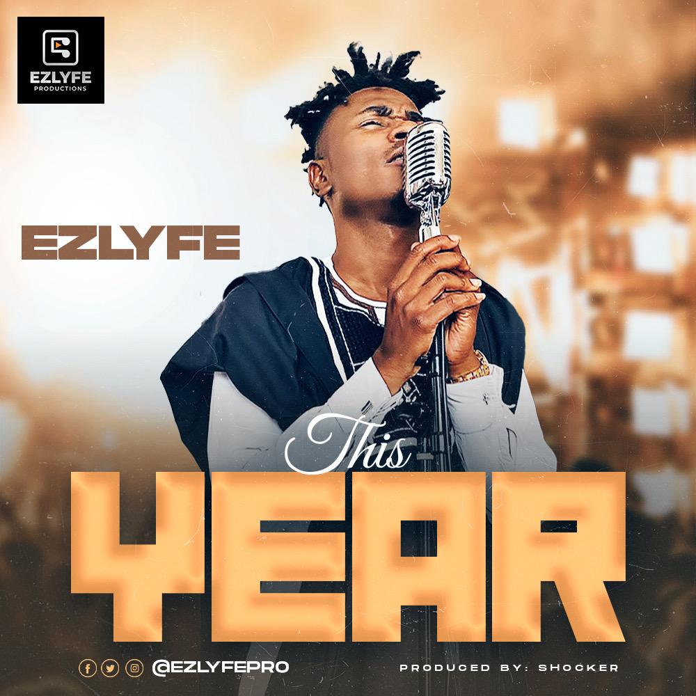 Ezlyfe - This Year