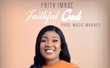 Faithful God - Faith Imade