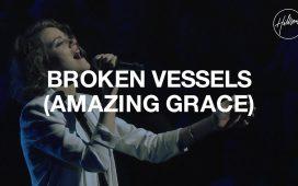 Hillsong Worship Broken Vessels (Amazing Grace)