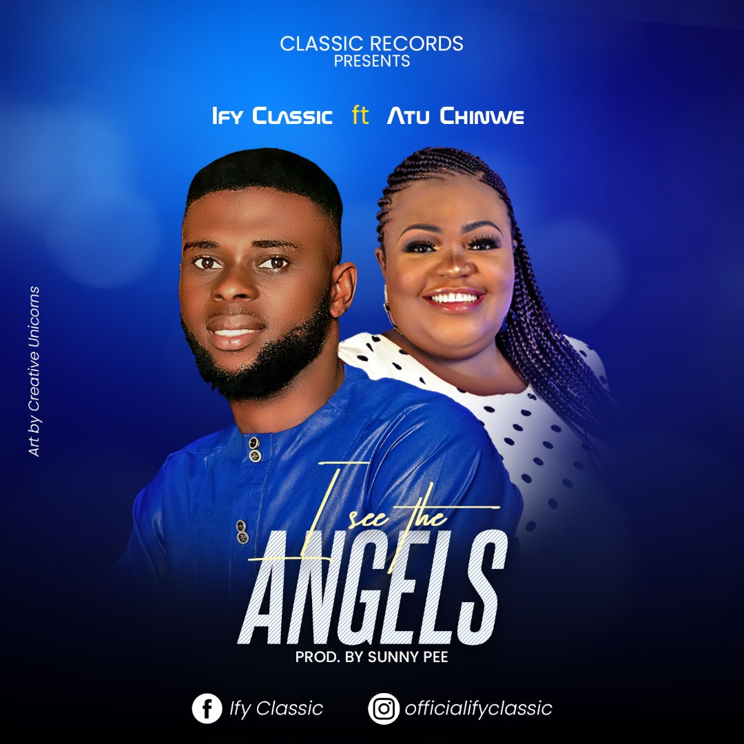 I See The Angels – Ify Classic Ft. Atu Chinwe