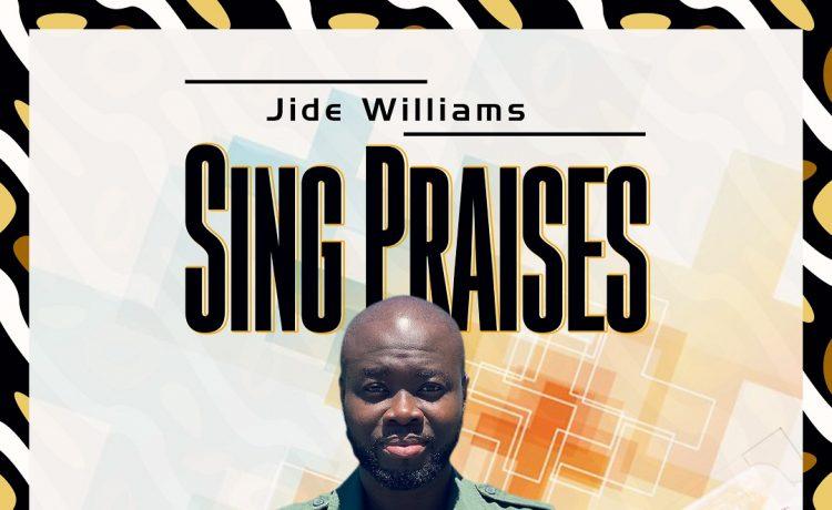 Jide Williams Sing Praises & Jesus
