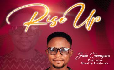 John Olumayowa - Rise Up (R&B Christian Music)