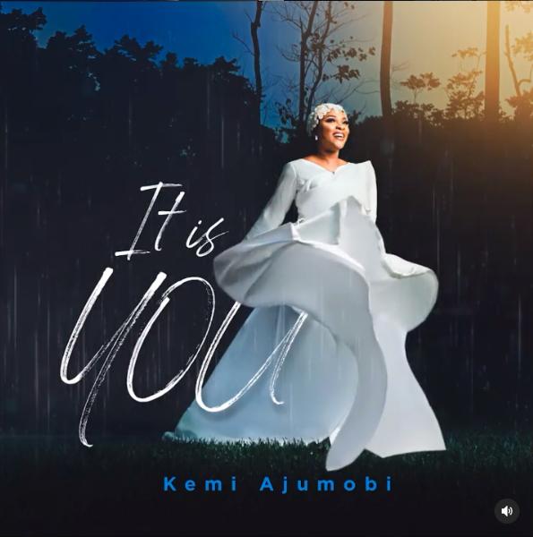 Kemi Ajumobi - It Is You