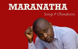 Maranatha - Songs P Oluwatosin New Studio Album