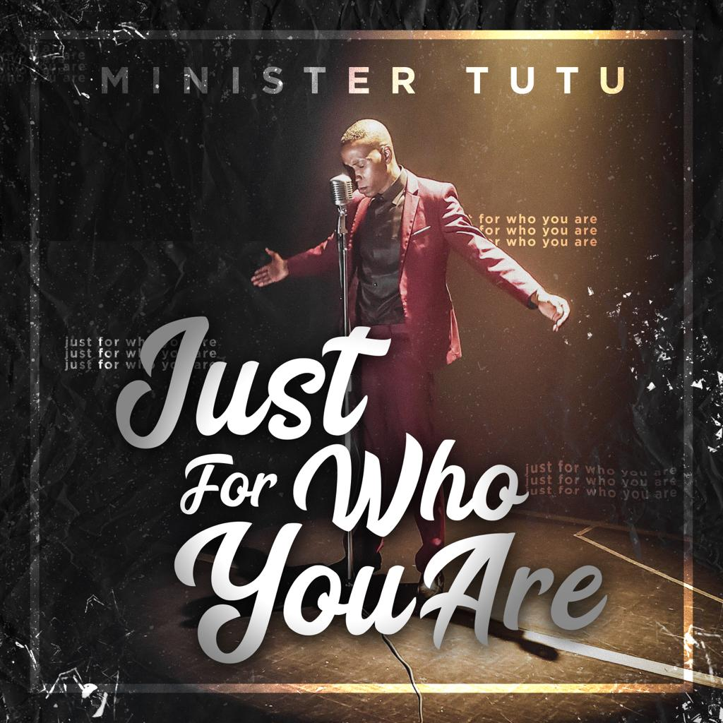 Minister TuTu - Just For Who You Are