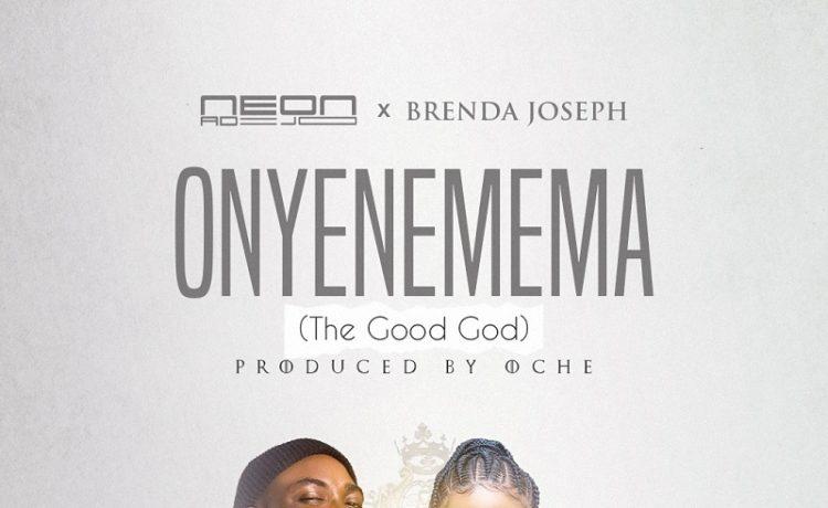 Neon Adejo - Onyenemema Ft. Brenda Joseph