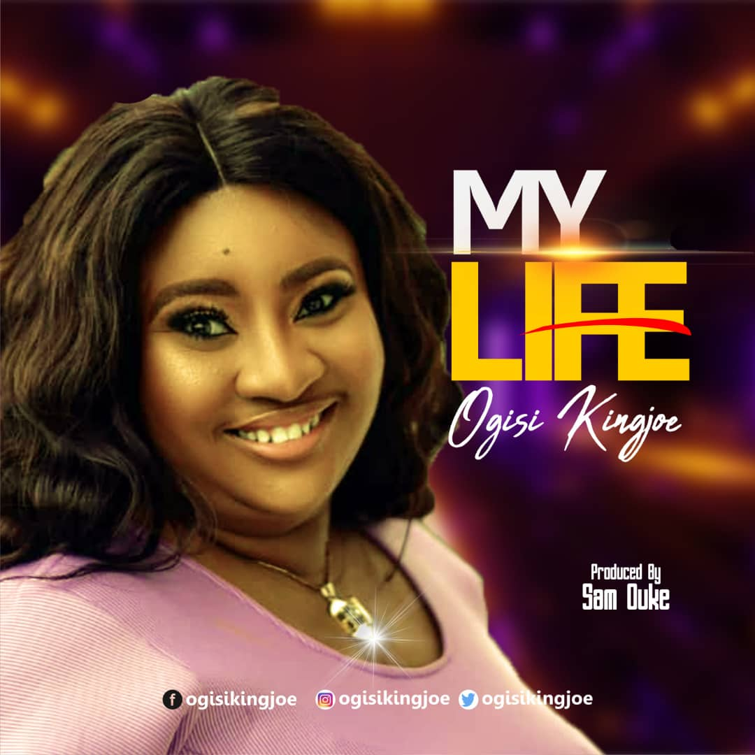 Ogisi Kingjoe - My Life