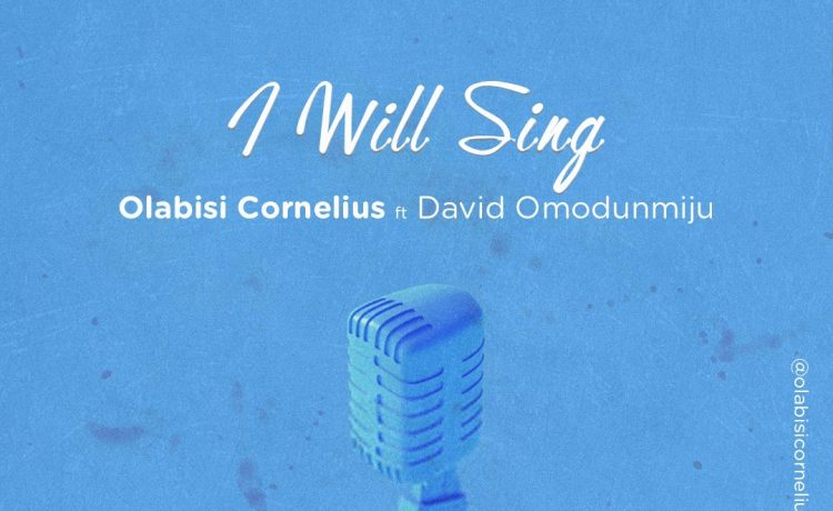 Olabisi Cornelius -I Will Sing ft. David Omodunmiju