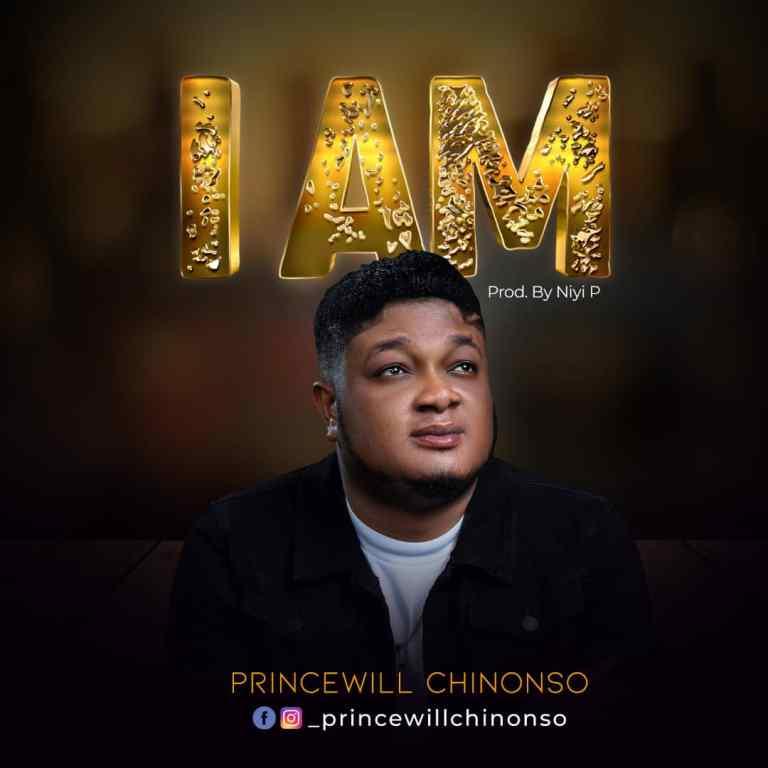 Princewill Chinonso - I Am