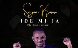 Segun Kusoro - Ide Mi Ja