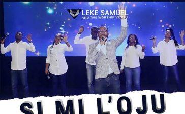 Si Mi L'oju - Leke Samuel & The Worship Vessel