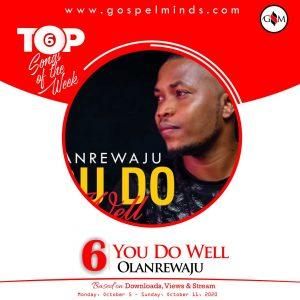 Top 6 Chart Nigerian Gospel Songs 2nd Week Of October 2020 - Olanrewaju by You Do Well