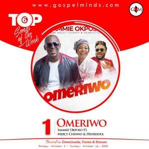 Top 6 Chart Nigerian Gospel Songs 2nd Week Of October 2020 - Omeriwo By Sammie Okposo Ft. Mercy Chinwo & Henrisoul