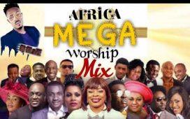 African Mega Worship Mix 2019