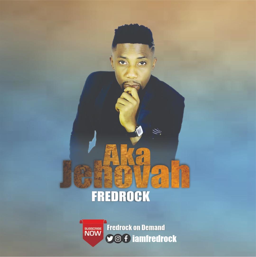 Aka Jehovah - Fredrock