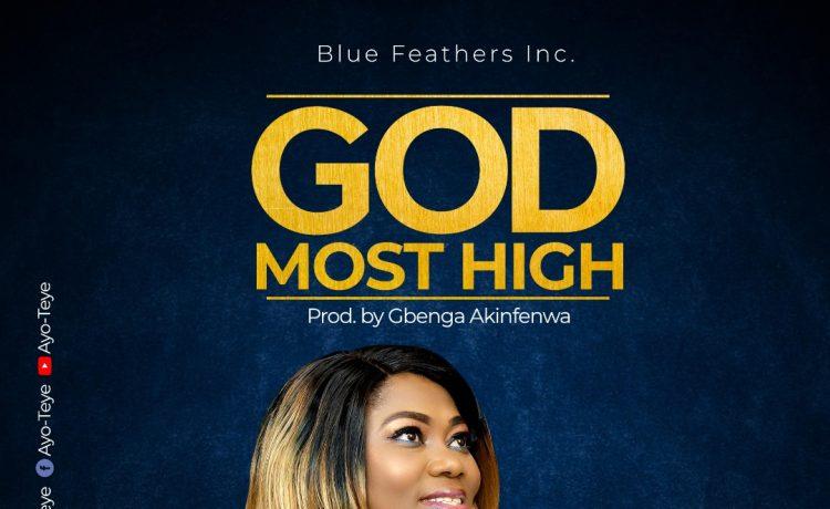 Ayo Teye - God Most High