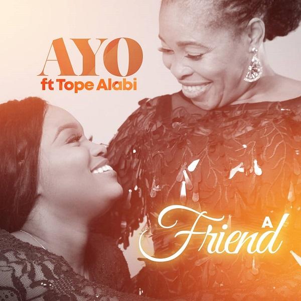 Ayomiku Ft. Tope Alabi - A Friend