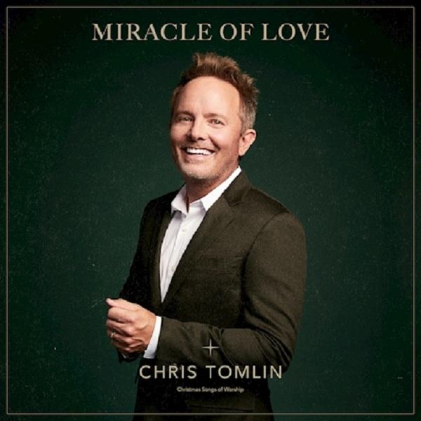 Chris Tomlin - Miracle Of Love Christmas Songs Of Worship