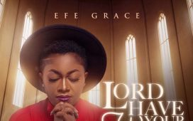 Efe Grace - Lord Have Your Way