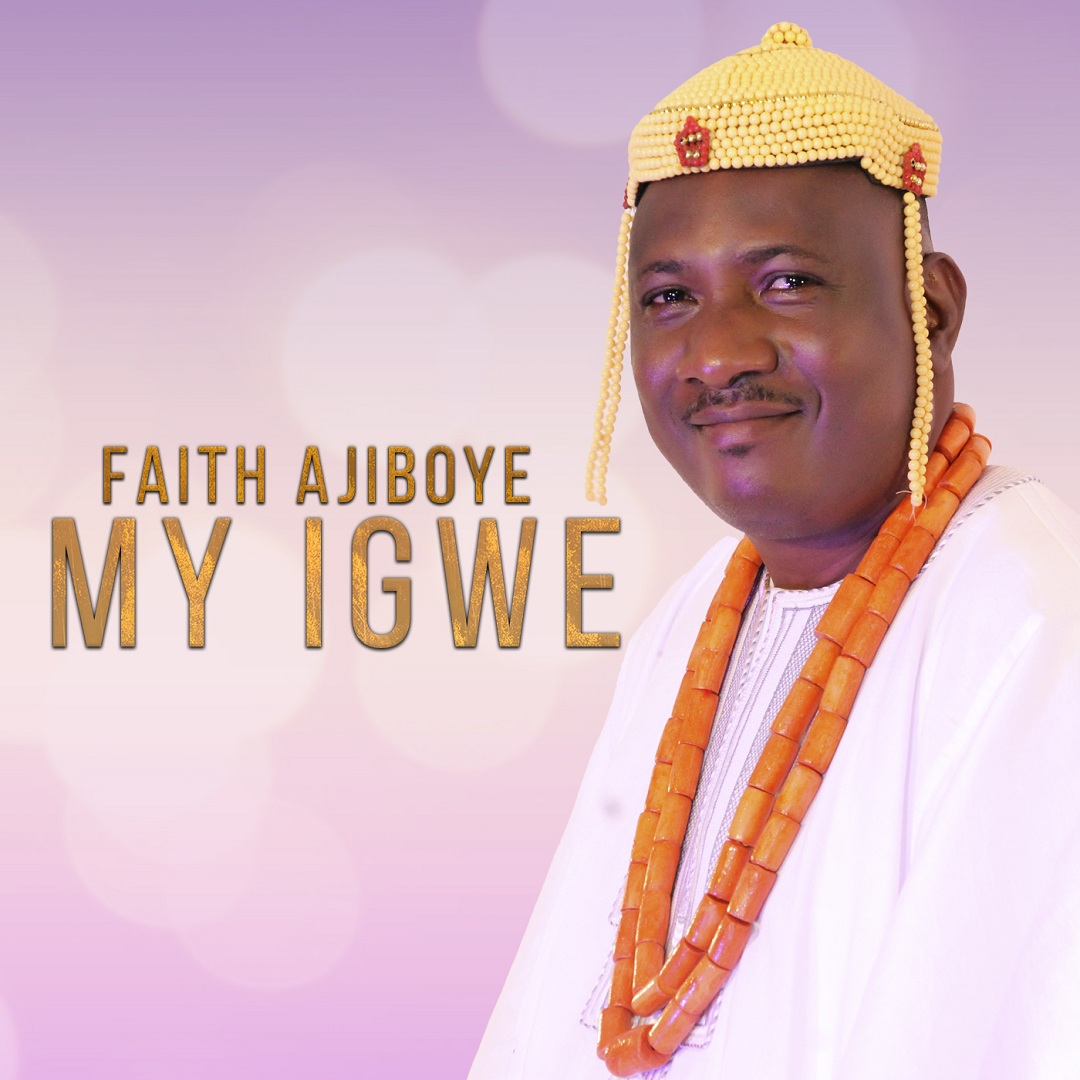 Faith Ajiboye - My Igwe