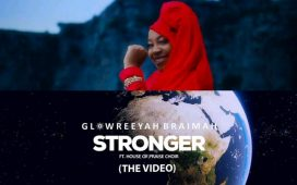 Glowreeyah Braimah - Stronger ft. House Of Praise Choir