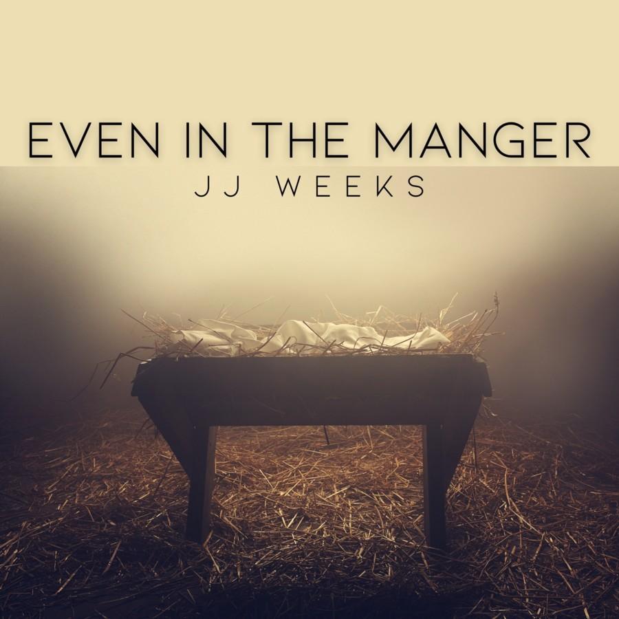 JJ Weeks Even In The Manger