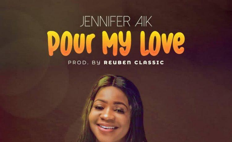 Jennifer Aik - Pour My Love