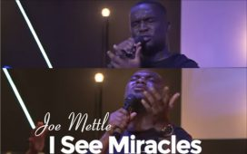 Joe Mettle - I See Miracles