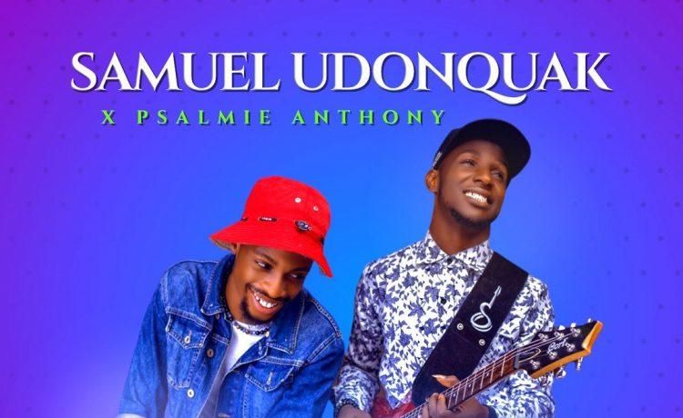 Joy Giver - Samuel Udonquak Ft. Psalmie Anthony