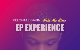 Kelontae Gavin - Hold Me Close: EP Experience