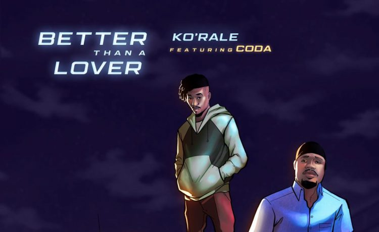 Ko'Rale - Better Than A Lover ft. Coda