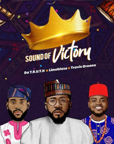 Limoblaze – Sound Of Victory (ft) Travis Greene & Da' T.R.U.T.H