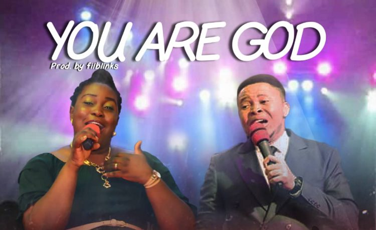 Lolu Kato - YOU ARE GOD Ft. Filblinks Ifeanyi