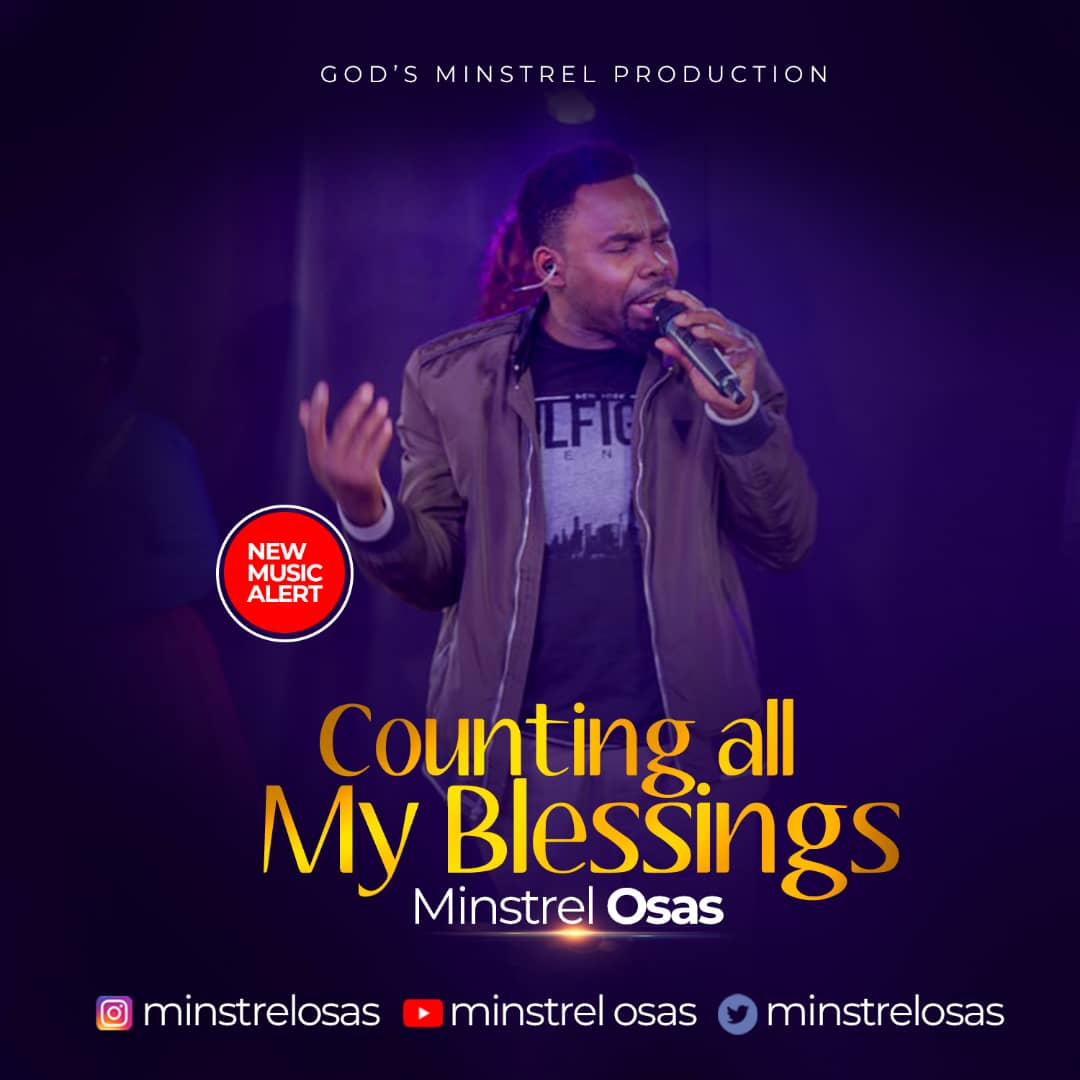 Minstrel Osas - Counting All My Blessings