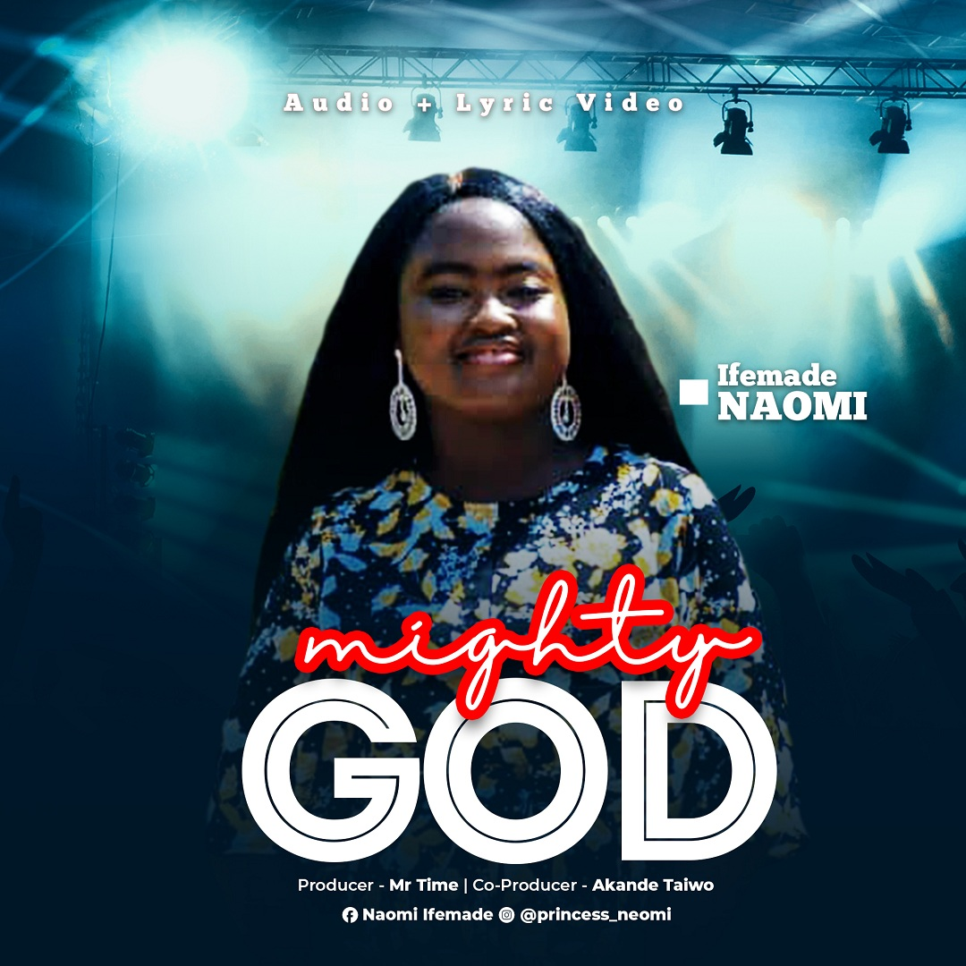 Naomi Ifemade - Mighty God