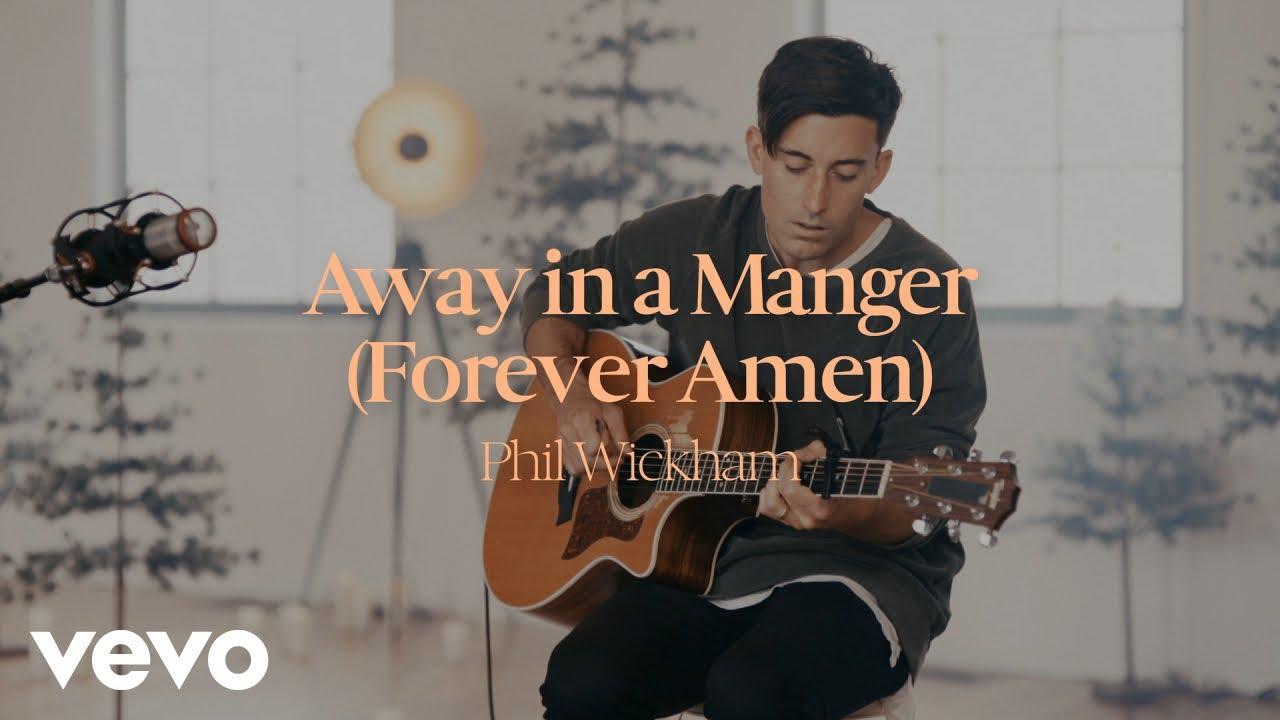Phil Wickham - Away In A Manger (Forever Amen)