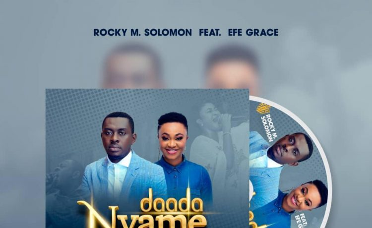 Rocky Solomon ft. Efe Grace - Daada Nyame (Everlasting God)
