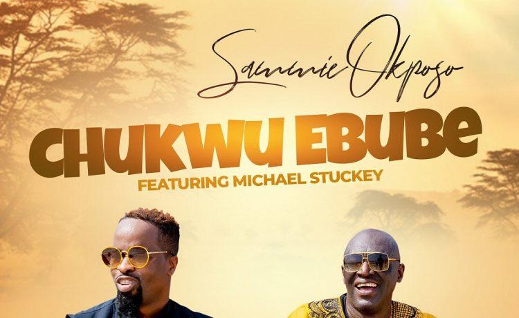 Sammie Okposo - Chukwu Ebube Ft. Michael Stuckey