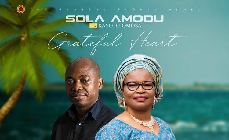 Sola Amodu - Grateful Heart Ft. Kayode Omosa