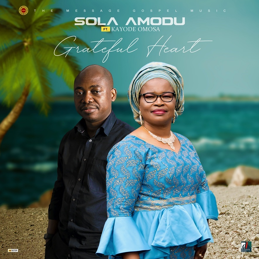 Sola Amodu - Grateful Heart Ft. Kayode Omosa