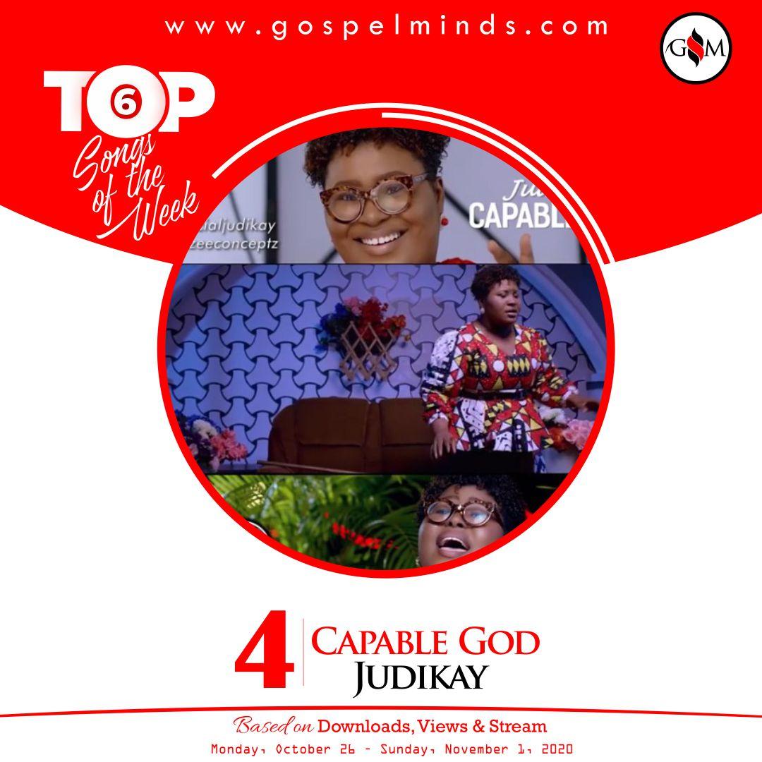 Top 6 Gospel Songs Of The Week 4th October 2020 - Capable God Judikay