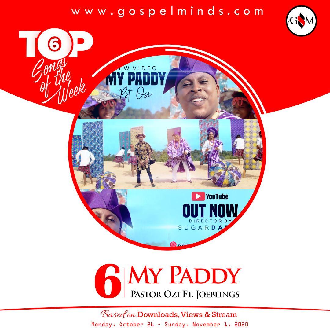 Top 6 Gospel Songs Of The Week 4th October 2020 - Pastor Ozi My Paddy ft. Joeblings