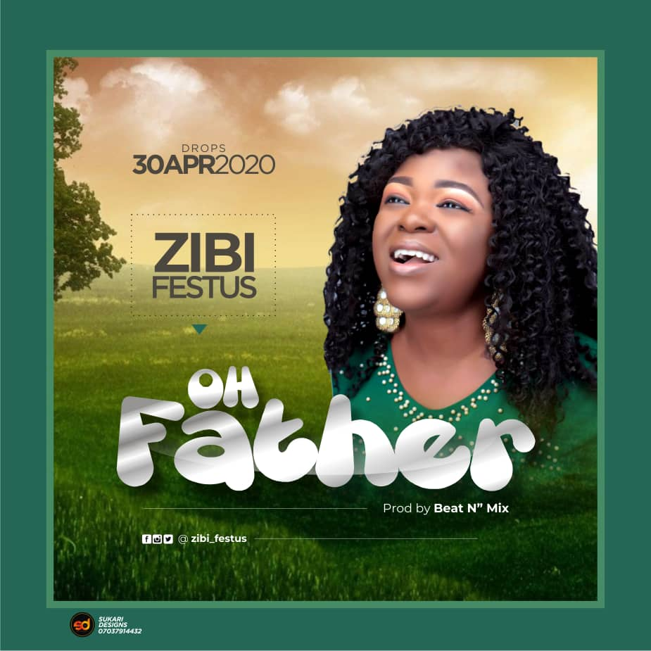 Zibi Festus - Oh Father
