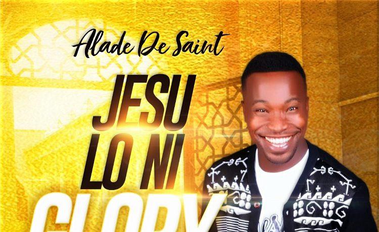 Alade De Saint - Jesu Loni Glory