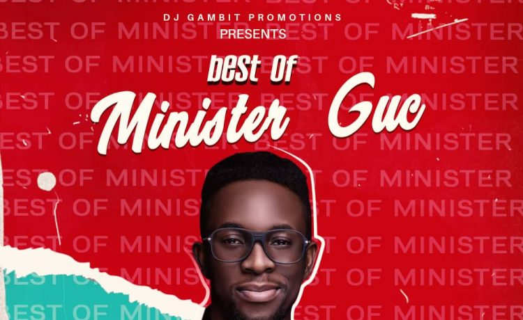 Best Of Minister GUC 'The Message' Mixtape 2020