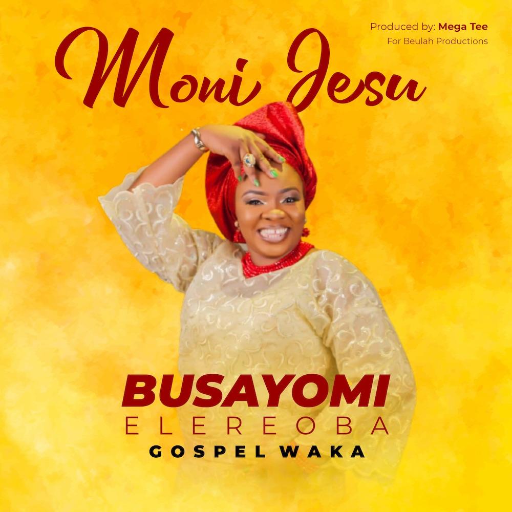 Busayomi ElereOba - Moni Jesu